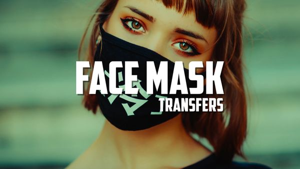 Face Mask Transfers